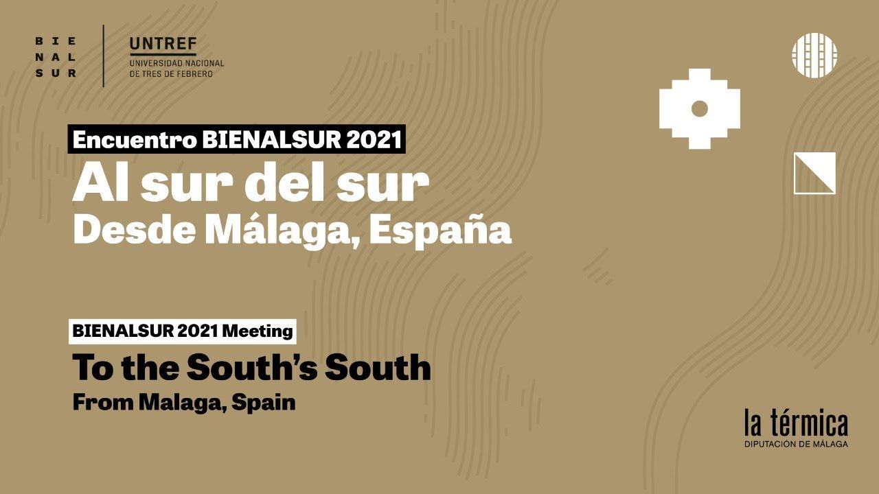 Al Sur Del Sur Encuentro Bienalsur 2021 Youtube