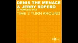 Denis The Menace And Jerry Ropero Time 2 Turn Around