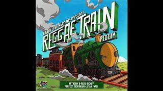 Reggae Train Riddim Mix (Full, Nov 2019) Feat. Lutan Fyah, Anthony B, Perfect Giddimani, Real McKoy.