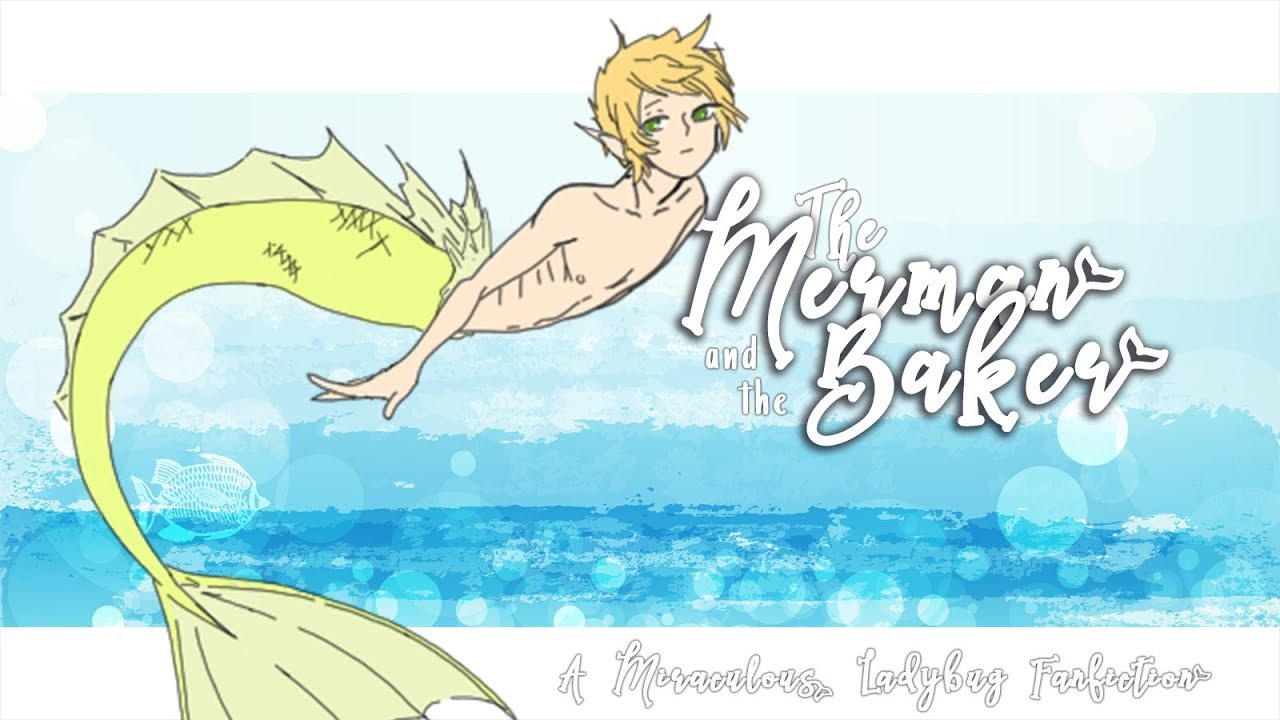 The Merman and the Baker – Chapter 1 (A Miraculous Ladybug