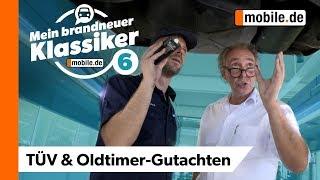 Oldtimer-Serie: Die TÜV-Abnahme | Mein brandneuer Klassiker | mobile.de