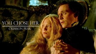 You Chose Her | Crimson Peak | Edith & Thomas