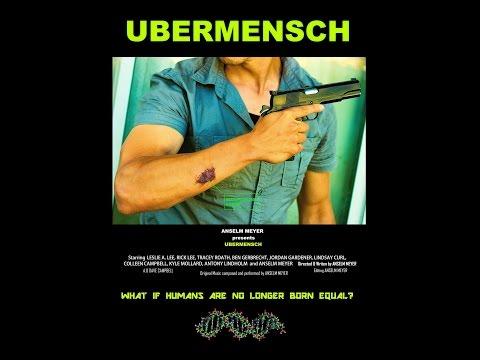 Full Official UBERMENSCH Short Film - Genetic Engineering HD 1080p (Scifi-Action DRAMA)