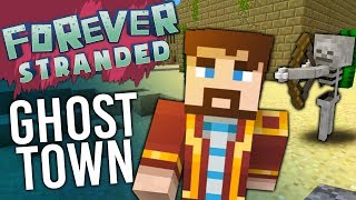 Minecraft - GHOST TOWN - Forever Stranded #10