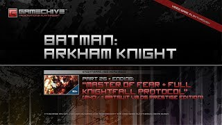 Batman: Arkham Knight (PS4) Gamechive (City of Fear, Pt 26: Master of Fear & Full Game Ending) [NS+]