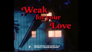 Thee Sacred Souls - Weak for your Love (Official Video)