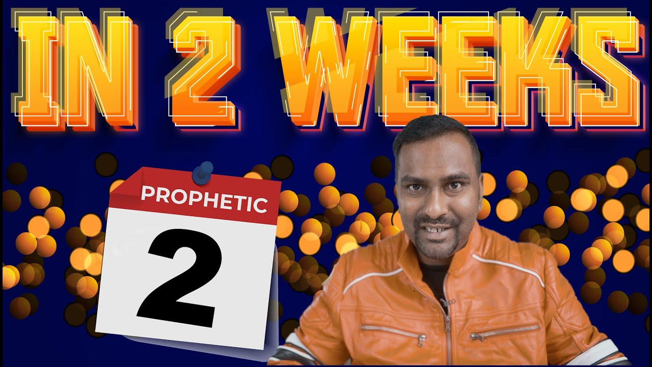 Amazing Prophetic Word that will fulfill in next 2 weeks..Get Ready!
