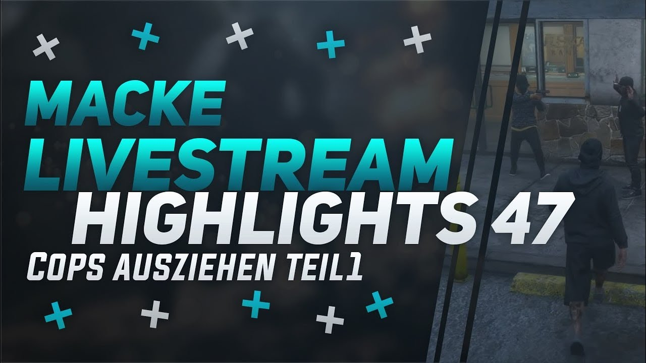 macke - Cops ausziehen Teil 1 - Livestream Highlights #47