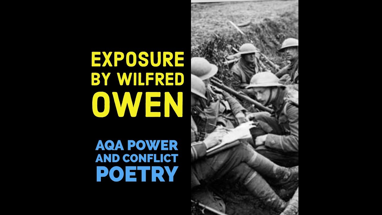 exposure in wilfred owen s poem exposure Exposure in wilfred owen's poem 'exposure' what techniques does he use to convey his hatred towards war explain in detail all of the techniques he uses to do this.