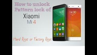 exclusive how to unlock pattern lock xiaomi mi 4 or mi 4w   mi 4 hard rest or factory reset