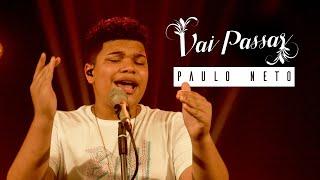Paulo Neto | Vai Passar