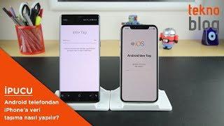 Android Telefondan Iphone'a Veri Taşıma Nasıl Yapılır?