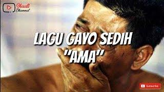 """LAGU GAYO SEDIH TERBARU 2019 """"AMA"""" (LIRIK)"""
