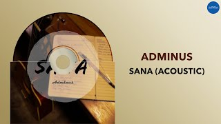 Sana (Acoustic) | Adminus | Full Audio