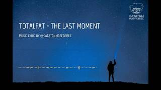 TOTALFAT  -  THE LAST MOMENT (ENGLISH SUBTITLE)