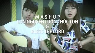 MASHUP Con Nguyện Luôn Chúc Tôn & Bless The Lord - REMP