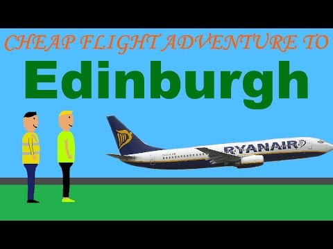 Cheap flight adventure to Edinburgh