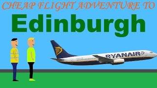 Cheap flight adventure to Edinburgh