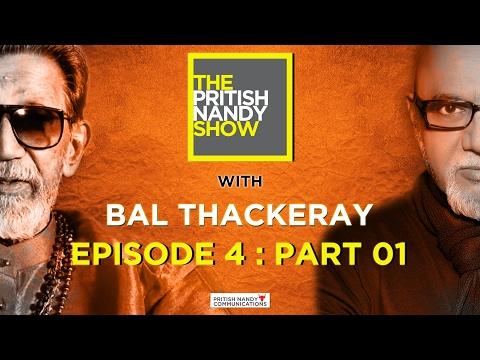 Bal Thackeray - Part 1 | The Pritish Nandy Show | Episode 4 | PNC