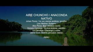 NATIVO - Aire chuncho - Anaconda [HQ]