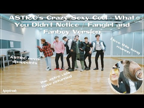 ASTRO's Crazy Sexy Cool - What You Didn't Notice/Fangirl And Fanboy Ver.