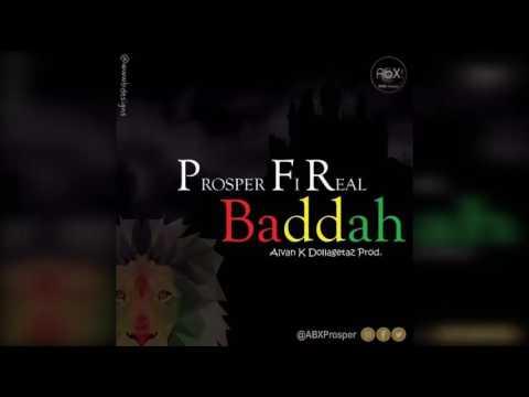 Prosper Fi Real - Baddah (May 2017)