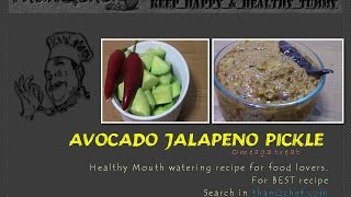 Avocado Jalapeno Pickle Andhra Style (yummy Taste)