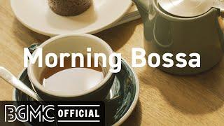 Morning Bossa: Easy Listening Bossa Nova & Jazz Music for Fresh Start, Good Mood