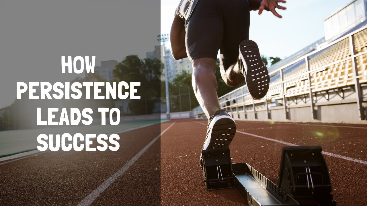 How Persistence Leads to Success
