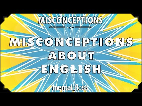 Misconceptions about English - mental_floss on YouTube (Ep. 26)