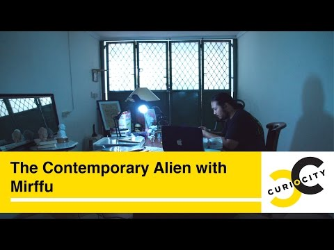 The Contemporary Alien with Mirffu
