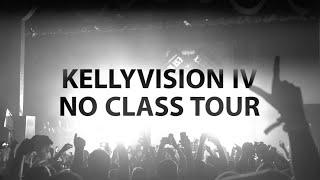 KellyVision IV: No Class Tour Part Deux