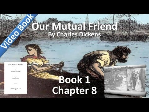 Book 1, Chapter 08 - Our Mutual Friend by Charles Dickens - Mr. Boffin in Consultation