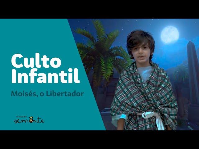 Culto Infantil 01.11.2020 - Moisés o Libertador