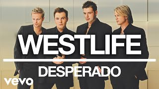 Westlife - Desperado (Official Audio) Video