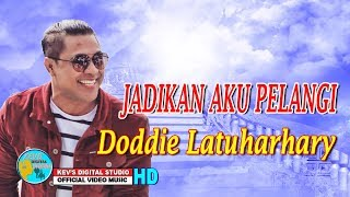 JADIKAN DAKU PELANGI - DODDIE LATUHARHARI - KEVS DIGITAL STUDIO ( OFFICIAL VIDEO MUSIC )