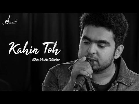 Kahin Toh l Ami Mishra l A R Rahman l Cover