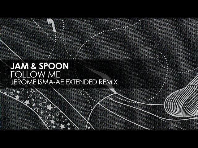 Jam & Spoon - Follow Me (Jerome Isma-Ae Extended Remix)
