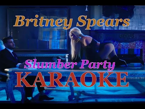 Britney Spears - Slumber Party ft. Tinashe (Karaoke version Best Quality)