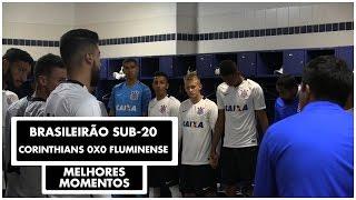 Corinthians 0x0 Fluminense - Melhores Momentos - Brasileirão Sub-20