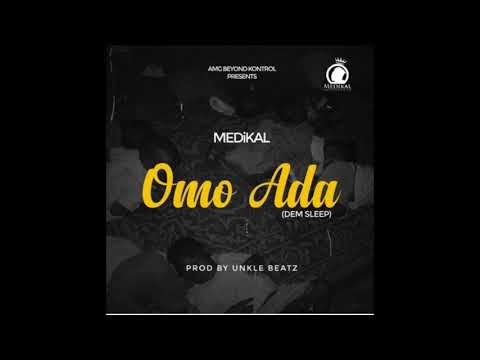 Medikal - Omo Ada [Dem Sleep] (Audio Slide)