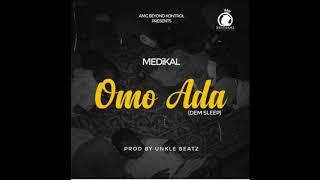 Medikal - Omo Ada [Dem Sleep] (Audio Slide)