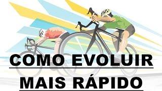 7 DICAS DE COMO EVOLUIR MAIS RÁPIDO NO CICLISMO