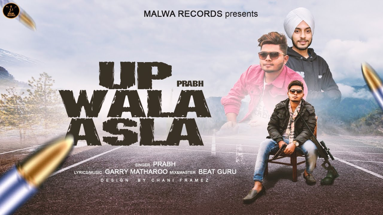 PRABH - UP WALA ASLA - LATEST PUNJABI SONG 2019 | NEW PUNJABI SONG 2019 | MALWA RECORDS #1