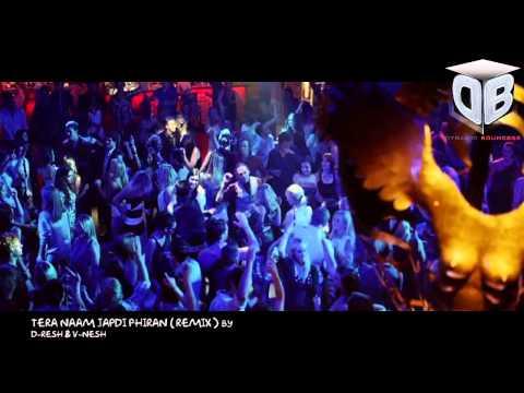 Tera Naam Japdi Phiran  Club Remix  by D-RESH & V-NESH