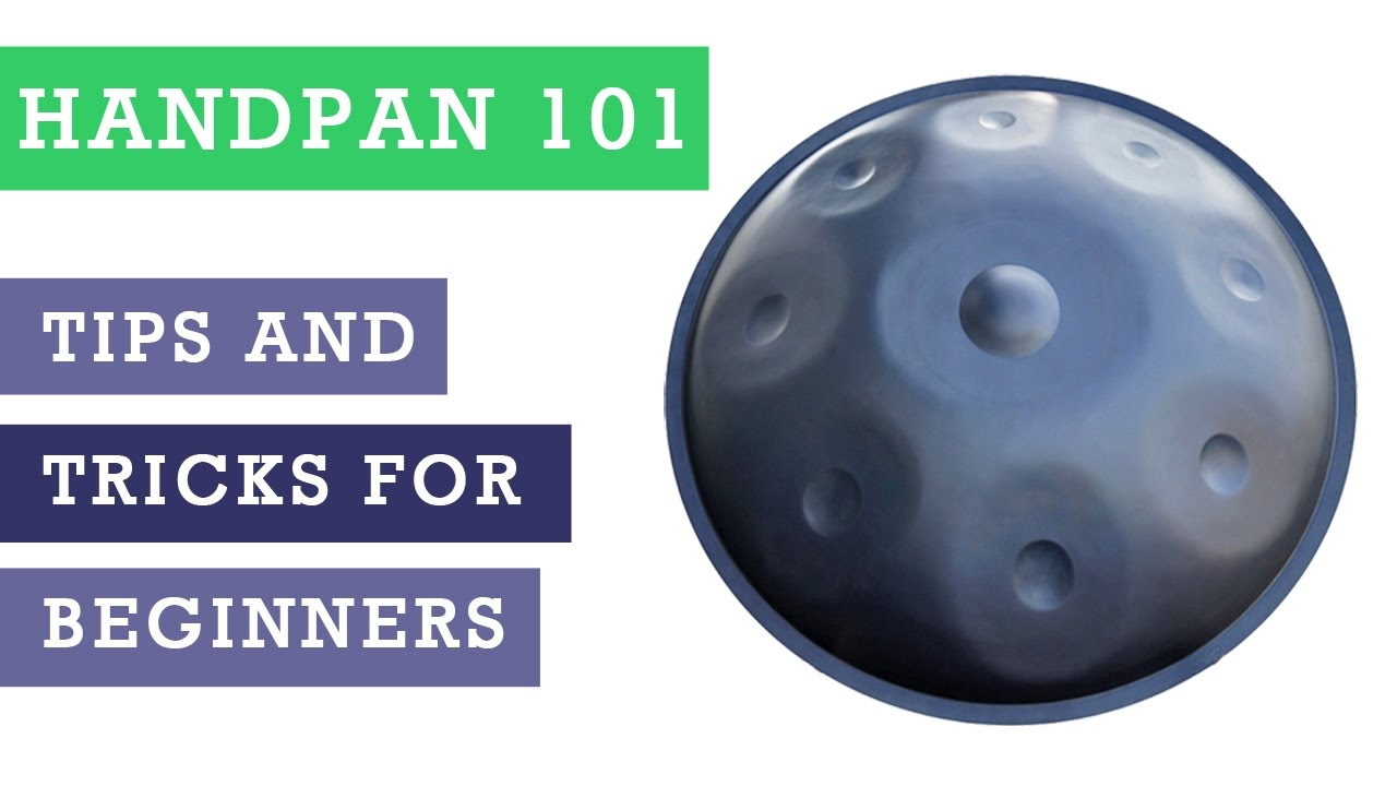 handpan 101 scales rhythms chords tips and tricks for beginning hang drum players didge project [ 1280 x 720 Pixel ]