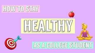 Stay healthy as a college student ...