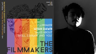 Ayan Dawn - The Filmmakers Podcast S02E14 | Isolation Film Festival
