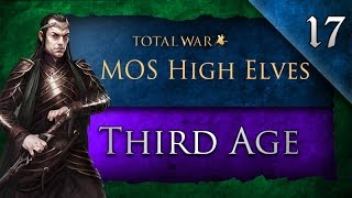 Third Age: Total War (MOS): High Elves - Ep. 17 - Sarumans Death