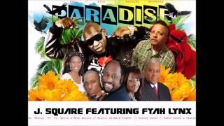 Jay Square:- Paradise feat Fyah Lynx @JSquareHTEMusic @Mr_lynx